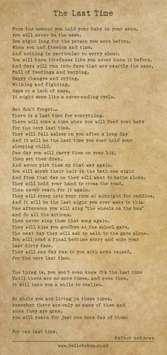 "The Last Time. A beautiful poem about all of the ""lasts"" that come with a child growing up. Bittersweet!"