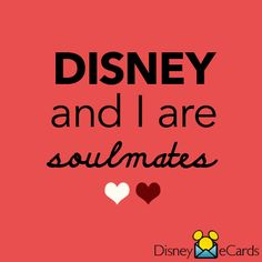 Disney and I are soulmates.