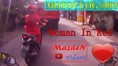 "MAZDEN MOTOVLOG #003 - KETEMU ""WOMAN IN RED"""