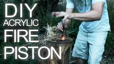 Make An Acrylic Fire Piston For About $1 (DIY VIDEO)