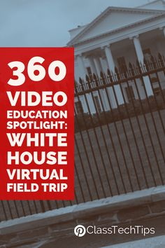 How might you use a White House Virtual Field Trip in your classroom? Check out these tips for 360 videos in your classroom.