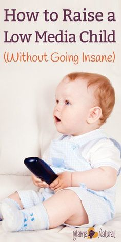 Screen time in excess can be harmful to infants and toddlers. Luckily there IS a way to have a low media (or media free) child without losing your mind. http://www.mamanatural.com/how-to-raise-a-low-media-child/