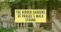 Hidden Gardens of Prague's Mala Strana