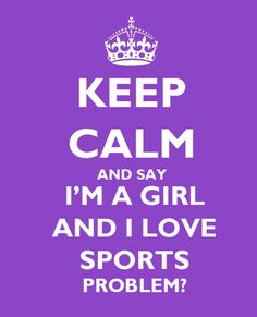 Keep Calm, love sports.