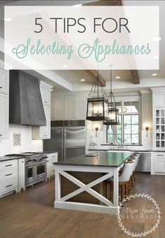 5 Tips for Selecting Appliances - Megan Brooke Handmade