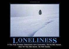 Loneliness - demotivator by despair.com