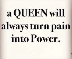 And it only makes me stronger . I definitely turned my pain into power . I am a QUEEN. Trashy bitch - don't you ever forget it ! Great Quotes, Quotes To Live By, Me Quotes, Motivational Quotes, Inspirational Quotes, Guter Rat, Queen Quotes, Positive Thoughts, Inspire Me