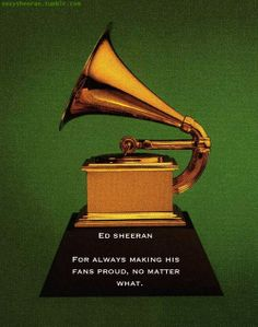 "In my eyes Ed will always be a winner but still he should have won that damn award hes much better than ""Daft Punk"". -_-"