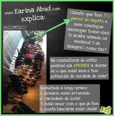 muito sapato demais = pouco sapato demais  (pra quem tem curiosidade de como funciona uma consultoria de estilo pessoal, explico bem facin: http://prezi.com/hkgzih5b5con/karina-abud-explica/?utm_campaign=share&utm_medium=copy) Karina Abud Consultoria de Estilo www.karinaabud.com