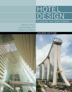 Hotel Design, Planning, and Development (Second Edition): Richard H. Penner, Lawrence Adams, Stephani K A Robson: 9780393733853: Amazon.com: Books
