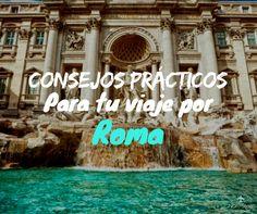 Te contamos 10 consejos super prácticos y útiles para planificar tu visita y tu estadía por Roma y no perderte de nada!!!
