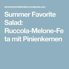 Summer Favorite Salad: Ruccola-Melone-Feta mit Pinienkernen