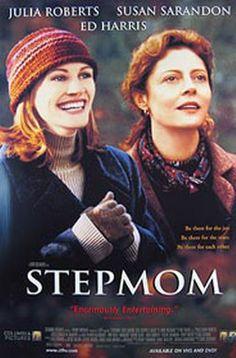 Stepmom: SUCH an amazing movie. So powerful, so beautiful.