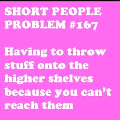 #Short people problems