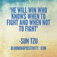 Pick your battles! Not all battles are worth fighting. Walk away from that which will harm you. Knowing when to retreat is not a sign of weakness but a sign of a powerful mind. Pick Your Battles, Sun Tzu, Find Us On Facebook, Thought Provoking, Mindfulness, Positivity, Thoughts, Quotes, Sign