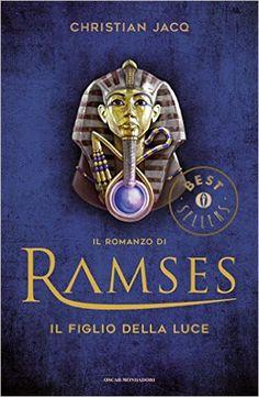"""Il romanzo di Ramses - 1. Il Figlio della Luce - Christian Jacq Libri, Regnò per sessantasette anni. Portò il suo paese all'apogeo della gloria e della sapienza. Ramses II, """"il Figlio della Luce"""", fu il più grande faraone egizio, l'uomo che impresse una svolta alla storia del mondo antico. Con la sua avvolgente narrazione Christian Jacq ripercorre la sua vita dalla giovinezza all'ascesa al trono. Tra angosce e speranze, tradimenti e vittorie, in mezzo a personaggi indimenticabili: il padre…"""