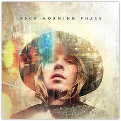 "Beck | Morning Phase. This got a fabulous review in The New Yorker: ""I couldn't find a single thing wrong with it."""