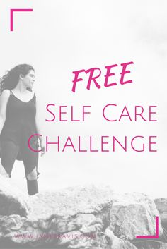 Free 21 day self care challenge to kick start your self care with easy to implement, effective and fun self care ideas you'll love