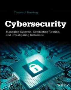 Management information systems 11th edition 9780136078463 ken cybersecurity managing systems conducting testing and investigating intrusions pdf books library land fandeluxe Gallery