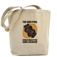 the gene pool could really use some chlorine (geek stuff)