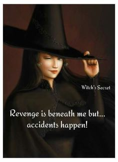 Revenge is beneath me but accidents happen. Witch Quotes, Funny Quotes, Life Quotes, Book Quotes, Witch Board, Practical Magic, Witchcraft, Wiccan, Revenge