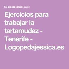 Ejercicios para trabajar la tartamudez - Tenerife - Logopedajessica.es