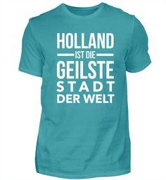 Holland ist die geilste Stadt der Welt