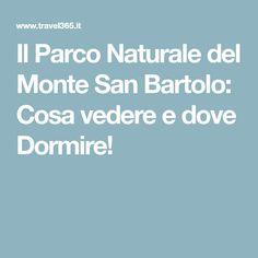 Il Parco Naturale del Monte San Bartolo: Cosa vedere e dove Dormire!
