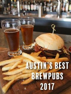 austin's best brewpubs guide - you'll find delicious brews and bites at all of the below Austin Brewpubs. This guide will help you understand what makes them so great!