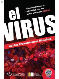 El virus de Carlos Cuauhtémoc Sanchez