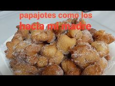 Papajotes como los hacia mi madre - YouTube Pretzel Bites, 3 D, Food And Drink, Bread, Ethnic Recipes, Salsa, Youtube, Gluten, Easter