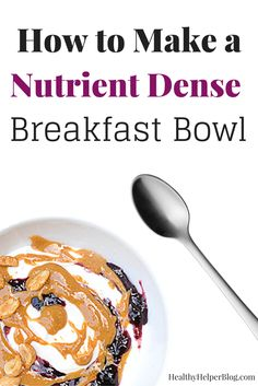 How to Make a Nutrient Dense Breakfast Bowl | Healthy Helper @Healthy_Helper An easy to follow tutorial on building a belly filling, nutrient dense yogurt bowl for breakfast! Full of healthy fats, protein, and fiber....everything you need to fuel your day!