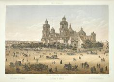 Catedral de México = Cathédrale de Mexico = Cathedral of Mexico. (1869)