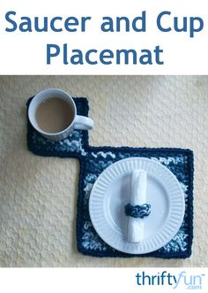 This is a guide about saucer and cup place mat. This clever placemat for your coffee or tea cup and a snack plate is quick and easy to make and also would be a fun gift for a friend.
