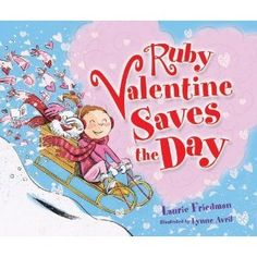 Ruby Valentine Saves the Day. Great way to have a story with Valentines Day crafting.