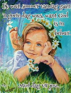 Gid is in beheer Morning Greetings Quotes, Good Morning Messages, Lekker Dag, God Is, Afrikaanse Quotes, Goeie More, Morning Blessings, Special Quotes, Cute Quotes