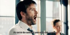 I'm not in the mood for your noise this morning / shut up / no nonsense – David Tennant as DI Alec Hardy – Broadchurch