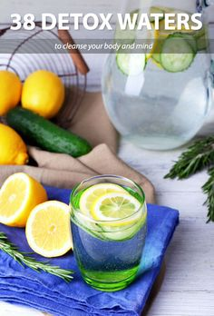 38 Detox Waters to Cleanse Your Body and Mind- I have been drinking these everyday and have never felt so fit, healthy and energized! You need to try them.