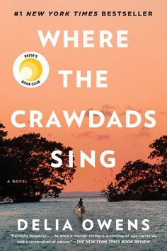Novels Worth Reading, Fiction Novels and books: Where the Crawdads Sing: Delia Owens. New York Times Bestseller. It is rated by on Goodreads. New York Times, Ny Times, Jamie Mcguire, Sylvia Day, Nicholas Sparks, Reading Lists, Book Lists, Book Club Books 2016, Thriller