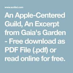 An Apple-Centered Guild, An Excerpt from Gaia's Garden - Free download as PDF File (.pdf) or read online for free.