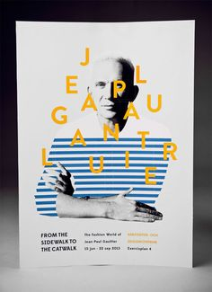 "Jean Paul Gaultier Exhibition Poster ""From the Sidewalk to the catwalk' is typography heavy and interactive; two things we love to see in graphic design. As the cards are pulled off the poster a new image appears; a unique idea that matches Gaultier's unique collections."