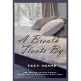 A Breath Floats By (Spirituality Fiction) (Kindle Edition)By Essa Adams