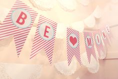 """Be Mine!"" Garland Printables! -"