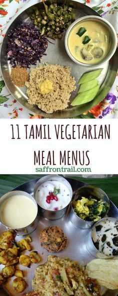 11 Traditional Tamil Vegetarian Lunch Menus I've compiled here for you 11 menus comprising traditional Tamil vegetarian dishes. Some of them are classic combinations like Avial-Arachuvitta Sambar and some others are my own favourites. All these menus can be served with rice or cooked millets.