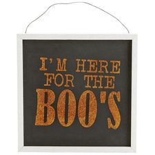 "I'm Here for the Boo's Sign   8"" W X 2"" D X 8"" H"