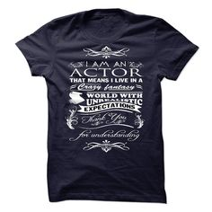 I AM AN ACTOR T-Shirts, Hoodies. GET IT ==► https://www.sunfrog.com/States/I-AM-AN-ACTOR-18798689-Guys.html?id=41382