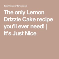 The only Lemon Drizzle Cake recipe you'll ever need! | It's Just Nice