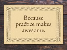 Because Practice Makes Awesome 12x18 #giclee #print $30