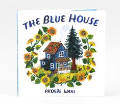 Phoebe Wahl - The Blue House at buyolympia.com Book Club Books, Good Books, Virginia Lee Burton, Christian Robinson, Single Parent Families, Emotional Child, Joelle, Poster S, Penguin Random House