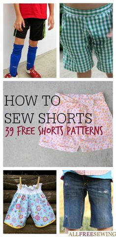 How to Sew Shorts: 39 Free Shorts Patterns - How to make short DIY patterns and other summer wardrobe ideas.